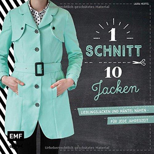 (Ein Schnitt, zehn Jacken: Lieblingsjacken und Mäntel nähen – Für jede Jahreszeit)