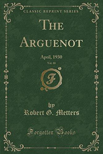the-arguenot-vol-10-april-1930-classic-reprint