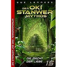 Die Macht der Liebe (Oki Stanwer und das Terrorimperium 15)