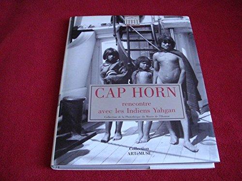 Cap Horn 1882-1883 : Rencontre avec les indiens Yahgan par Anne Chapman