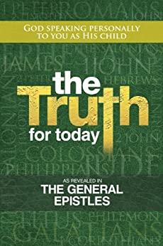The Truth for Today: The General Epistles by [Urquhart, Colin]