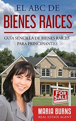 El ABC de Bienes Raíces: Guía Sencilla de Bienes Raíces para Principiantes leer libros online gratis en español