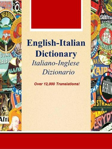 English-Italian Dictionary, Italiano-Inglese Dizionario (Over 12,000 Translations! Learn How to Speak Italian Language Tools Book 27) (English Edition) di Oxford Learn Italian Team
