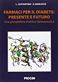 Farmaci per il diabete. Presente e futuro. Una prospettiva chimico-farmaceutica