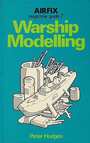 Airfix Magazine Guide: Warship Modelling No. 7 por Peter Hodges