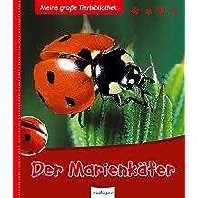Der Marienkäfer (Meine große Tierbibliothek)