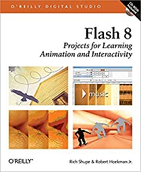 Flash 8: Projects for Learning Animation and Interactivity: Projects for Learning Animation and Interactivity (O'Reilly Digital Studio)