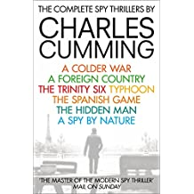 The Complete Spy Thrillers: A Colder War, A Foreign Country, The Trinity Six, Typhoon, The Spanish Game, The Hidden Man and A Spy by Nature