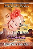 A Baby to Heal His Heart: A Sweet and Inspirational Western Historical Romance (Hearts Head West Book 2)