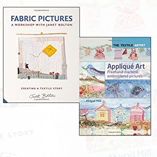 Fabric Pictures and Applique Art Collection 2 Books Bundle (Fabric Pictures, Applique Art: Freehand Machine-Embroidered Pictures (The Textile Artist) [Flexibound])