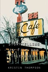 Storytelling in Film and Television by Kristin Thompson (2003-06-30)