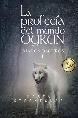 La profecia del mundo Oyrun: Magos Oscuros I: Volume 1 (Saga Oyrun)