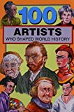 100 Artists Who Shaped World History by Krystal, Barbara (1997) Paperback