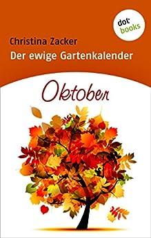 Der ewige Gartenkalender - Band 10: Oktober von [Zacker, Christina]