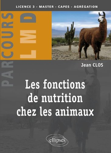 Les fonctions de nutrition chez les animaux par Jean Clos