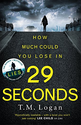 29 Seconds: The gripping new thriller from the author of LIES, with an astonishing final twist