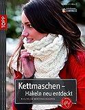 Kettmaschen - Häkeln neu entdeckt: Kuschelige Winteraccessoires (kreativ.kompakt.)