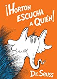 Horton Escucha a Quién! (Horton Hears a Who! Spanish Edition) (Classic Seuss)