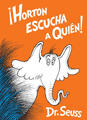 Horton Escucha a Quién! (Horton Hears a Who! Spanish Edition) (Classic Seuss) por Dr Seuss