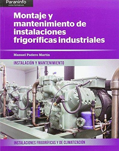Montaje y mantenimiento de instalaciones frigoríficas industriales por MANUEL PADERO MARTÍN
