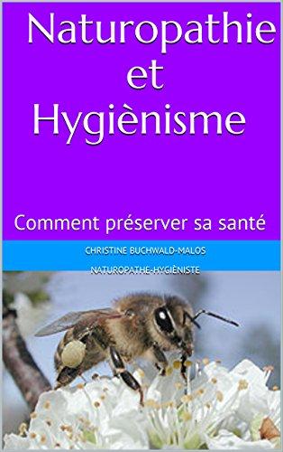 Naturopathie et Hygiènisme: Comment préserver sa santé