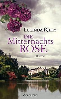 Die Mitternachtsrose: Roman von [Riley, Lucinda]