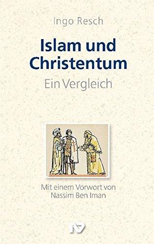 Islam und Christentum - ein Vergleich (Politik, Recht, Wirtschaft und Gesellschaft / Aktuell, sachlich, kritisch, christlich)