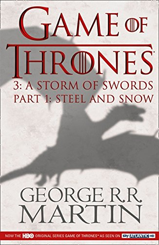 Game of Thrones : A Storm of Swords : Part 1 : Steel and Snow par George R. R. Martin