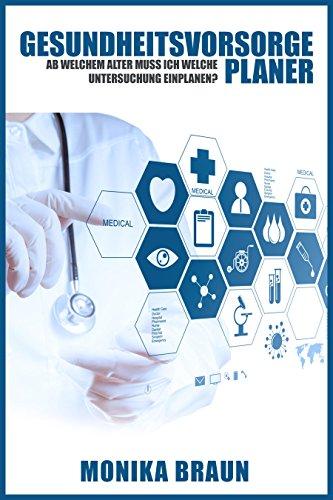 Gesundheitsvorsorge-Planer: Ab welchem Alter muss ich welche Untersuchung einplanen?