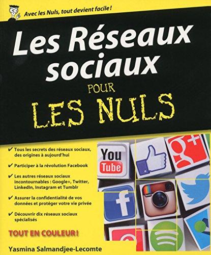 Les réseaux sociaux / Yasmina Salmandjee-Lecomte.- Paris : First interactive , DL 2016, cop. 2016