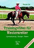 Trainingsfibel für Westernreiter. Gymnastizierung - Übungen - Pattern