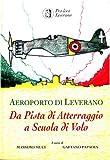 Aeroporto Di Leverano, Da pista di atterraggio a Scuola di Volo