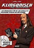 Klingonisch für Einsteiger (inkl. Audio CD): Das Übungsbuch für die am schnellsten wachsende Sprache des Universums