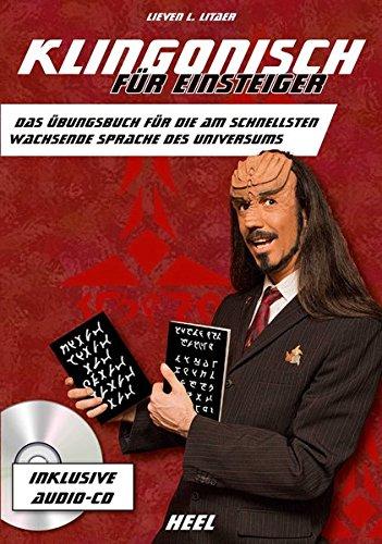 Klingonisch für Einsteiger: Das Übungsbuch für die am schnellsten wachsende Sprache des Universums