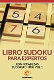 Libro Sudoku para Expertos: Rompecabezas Sudoku Difícil Vol 1