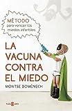 La vacuna contra el miedo: Método para vencer los miedos infantiles (OBRAS...