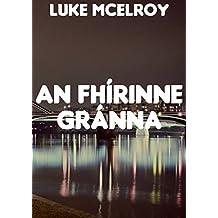An Fhírinne gránna (Irish Edition)