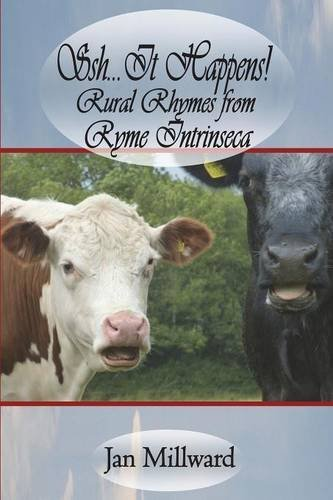 Ssh..It Happens! Rural Rhymes from Ryme Intrinseca by Jan Millward (2016-04-12)