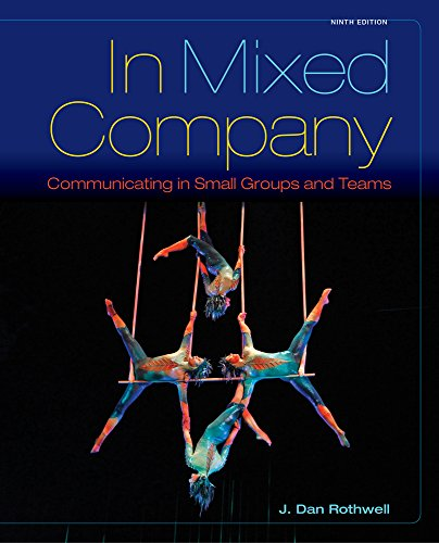 In Mixed Company: Communicating in Small Groups por J. (Cabrillo College) Rothwell