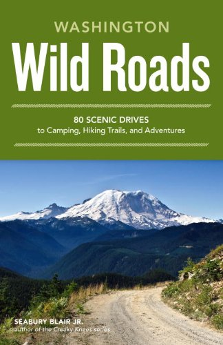 Wild Roads Washington: 80 Scenic Drives to Camping, Hiking Trails, and Adventures (English Edition)