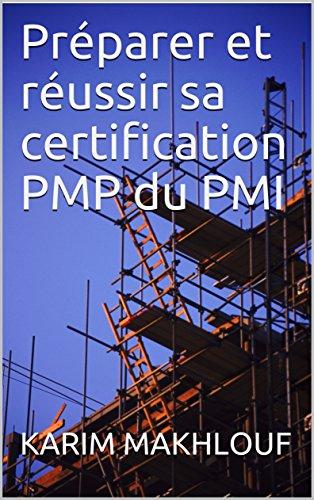 Préparer et réussir sa certification PMP du PMI par KARIM MAKHLOUF
