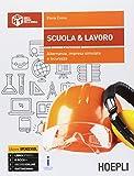 Scuola & lavoro. Alternanza, sicurezza, impresa simulata per il settore industriale. Per gli Ist. tecnici e professionali. Con e-book. Con espansione online