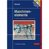 Decker Maschinenelemente. Funktion, Gestaltung und Berechnung. Mit CD