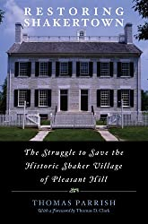Restoring Shakertown: The Struggle to Save the Historic Shaker Village of Pleasant Hill