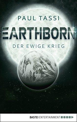 Earthborn: Der ewige Krieg: Roman (Earthborn-Chroniken 2)