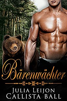 Bärenwächter (German Edition) by [Leijon, Julia, Ball,Callista]