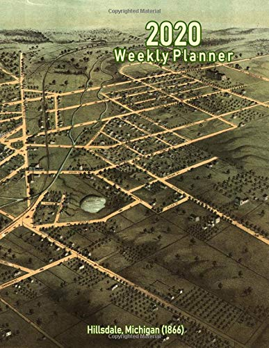1866 Antique Print (2020 Weekly Planner: Hillsdale, Michigan (1866): Vintage Panoramic Map Cover)