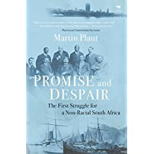 Promise and Despair: The First Struggle for a Non-Racial South Africa