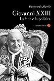 Giovanni XXIII: La fede e la politica (I Robinson. Letture)