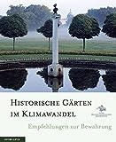 Historische Gärten im Klimawandel: Empfehlungen zur Bewahrung - Stiftung Preußische Schlösser und Gärten Berlin-Brandenburg